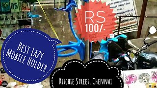 Useful Lazy Mobile Holder Rs.100/-   Purchased at Ritchie Street Chennai