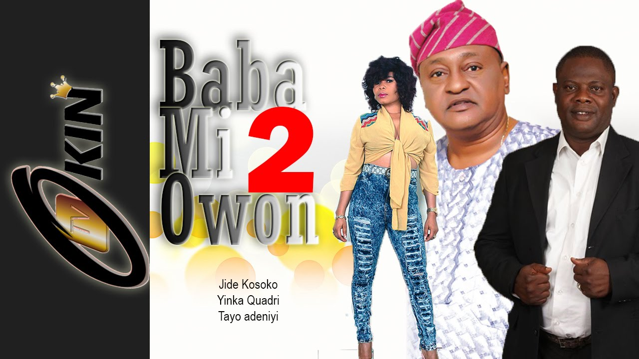 Download BABA MI OWON 2 - Starring Jide Kosoko, Yinka Quadri