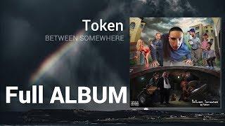 Token - Between Somewhere Full Album