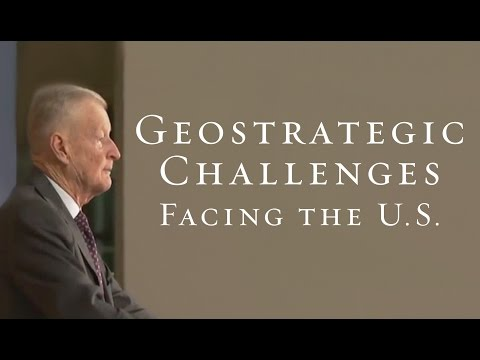 Geostrategic Challenges Facing the United States - Dr. Zbigniew Brzezinski