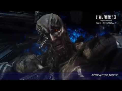FINAL FANTASY XV  Original Soundtrack 「APOCALYPSIS NOCTIS」 Sample Movie