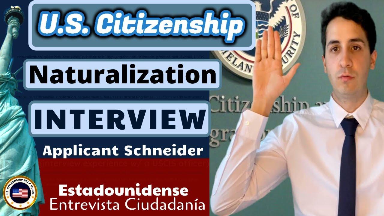 US Citizenship w/ Applicant Schneider (Naturalization Interview Experience)