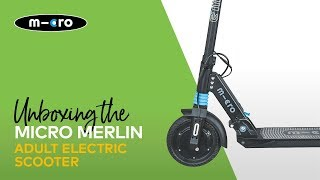 Micro Merlin Adult Electric Scooter Unboxing & Setup | Micro Scooters