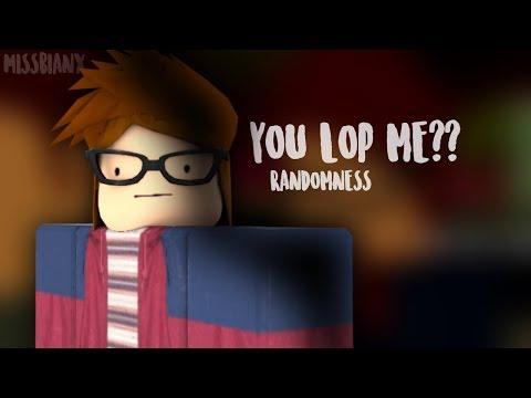 You lop me??? | Randomness/meme  [Original]