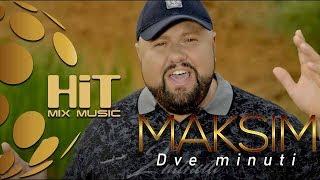 MAKSIM - DVE MINUTI / МАКСИМ - ДВЕ МИНУТИ / [Official Video 2019]