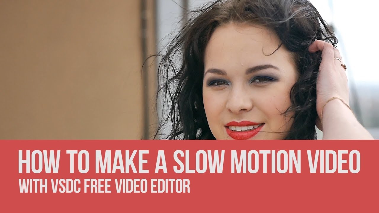How to slow down a video for free – slow-motion effect in VSDC
