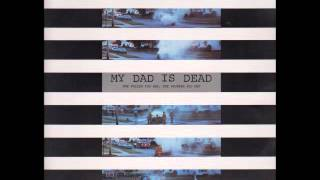 Watch My Dad Is Dead What Can I Do video
