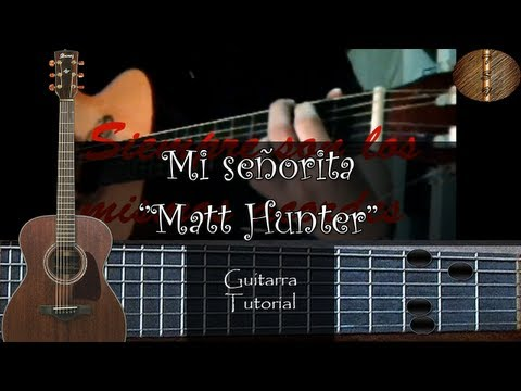 Mi señorita ''Matt Hunter'' - Guitarra Tutorial (Facil y rapido) ''Seabroth'' Videos De Viajes