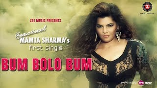 Bum Bolo Bum Official Music Video Mamta Sharma Ft