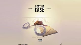 Download Gunna X Offset - Beat The Case MP3 song and Music Video
