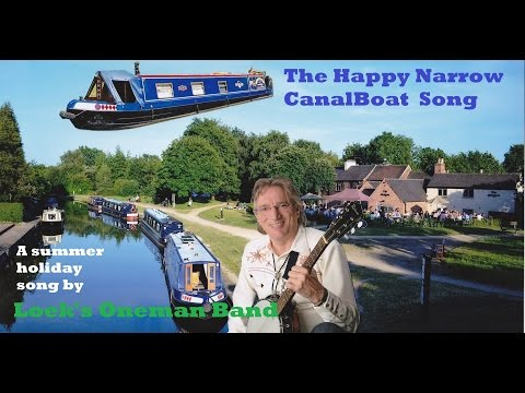 The Happy Narrow CanalBoat Song - Loeks Oneman Band