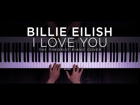 Billie Eilish - i love you  The Theorist Piano Cover
