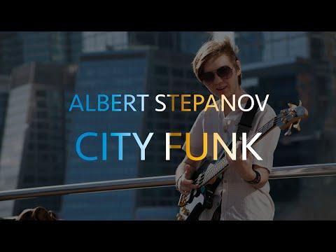 ALBERT STEPANOV - CITY FUNK