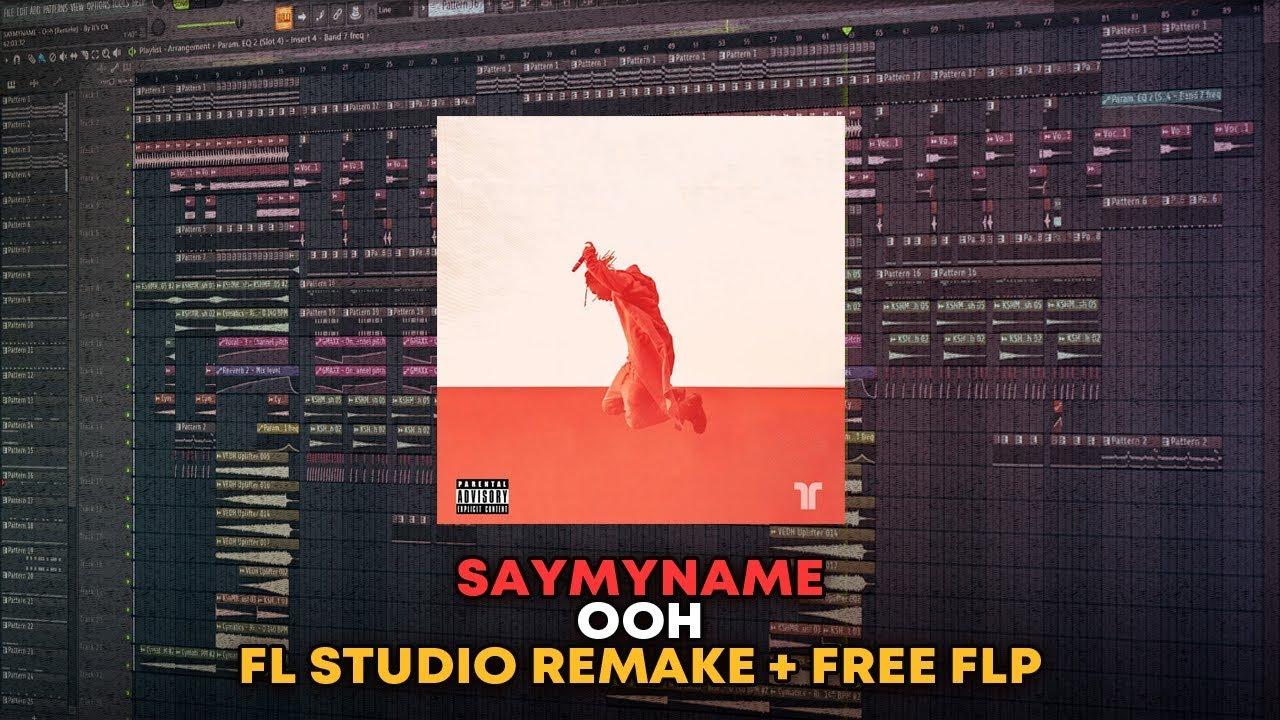 SAYMYNAME - Ooh [FL Studio Remake + FREE FLP]