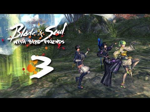 Blade & Soul w/ Bird Friends - Ep. 3
