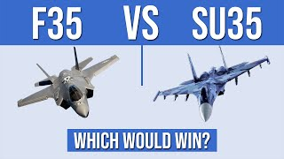 American F35 vs Russian SU35 - which would win?