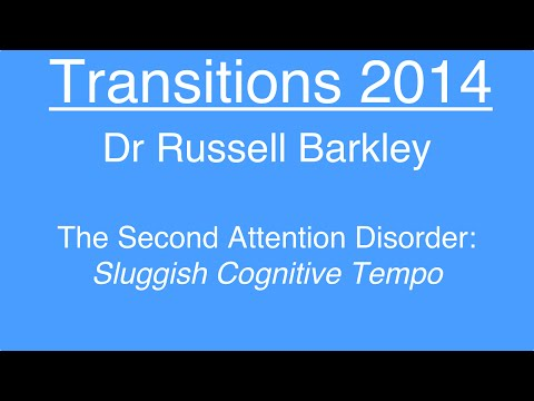 The Second Attention Disorder: Sluggish Cognitive Tempo - Dr Russell Barkley