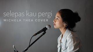 Download SELEPAS KAU PERGI ( LALUNA ) - MICHELA THEA COVER