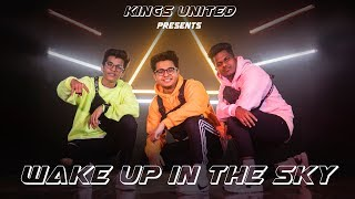 Gucci Mane, Bruno Mars, Kodak Black - Wake Up in The Sky ||  Dance Choreography ||  Kings United