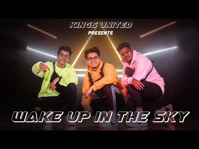 Gucci Mane, Bruno Mars, Kodak Black - Wake Up in The Sky ||  Dance Choreography || The Kings