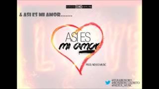 El Rabioso - Asi Es Mi Amor Prod. NexusMusic