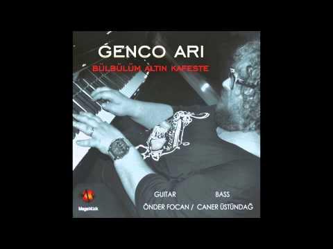 Genco Arı - Bülbülüm Altın Kafeste