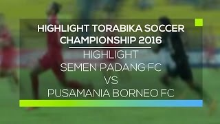 Video Gol Pertandingan Semen Padang FC vs Pusamania Borneo FC