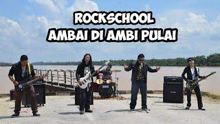 Ambai Di Ambi Pulai Rockschool