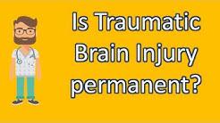 Is Traumatic Brain Injury permanent ? | Health FAQ Channel