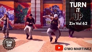 Turn It Up - ZIN Vol 62 Choreo ft G'mo Martinez & Guest Instructors