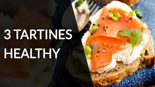 3 tartines diététiques pour le déjeuner - Recette Healthy