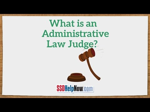 What is an Administrative Law Judge?