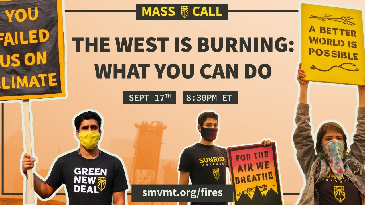 THE WEST IS BURNING. GREEN NEW DEAL NOW. (LIVE 8:30PM ET)