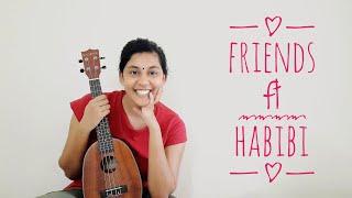 Friends ft Habibi   Arya Dhayal