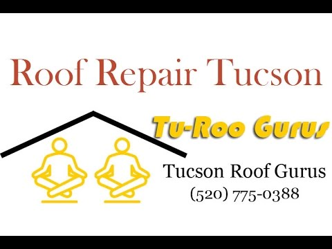 Roof Repair Tucson   Tucson Roof Gurus   Fixing All Kinds Of Roofs In  Southern AZ