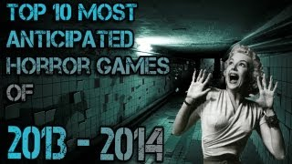 Top 10 Horror Games of 2013 - 2014