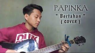 PAPINKA - B E R T A H A N ( COVER )