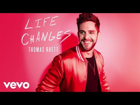 Thomas Rhett - Life Changes (Static Video)