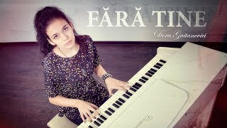 Dora Gaitanovici - Fara Tine (Selectia Nationala Romania Eurovision 2018)