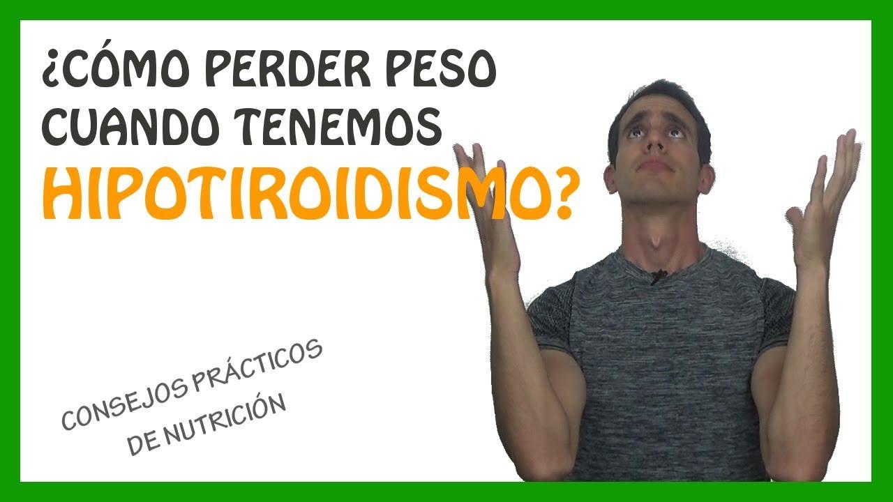 Como hacer para bajar de peso teniendo hipotiroidismo