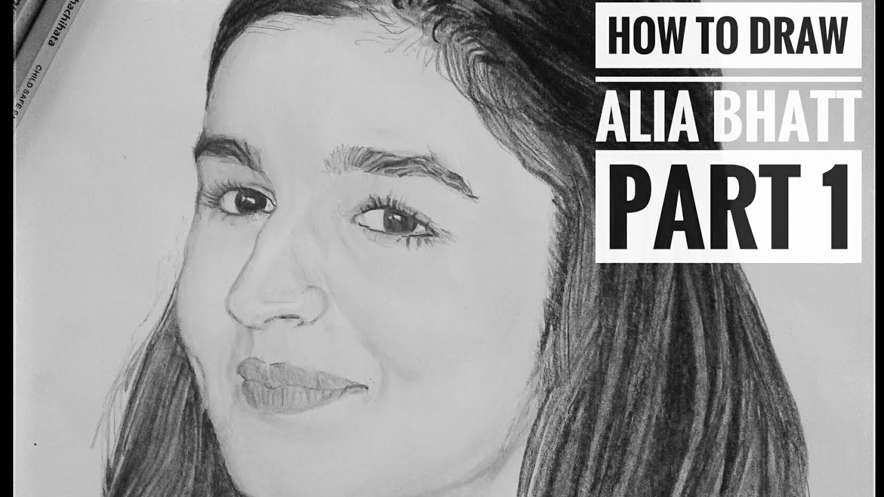 How To Draw Alia Bhatt Step By Step Part 1 No Timelapse Freehand Youtube