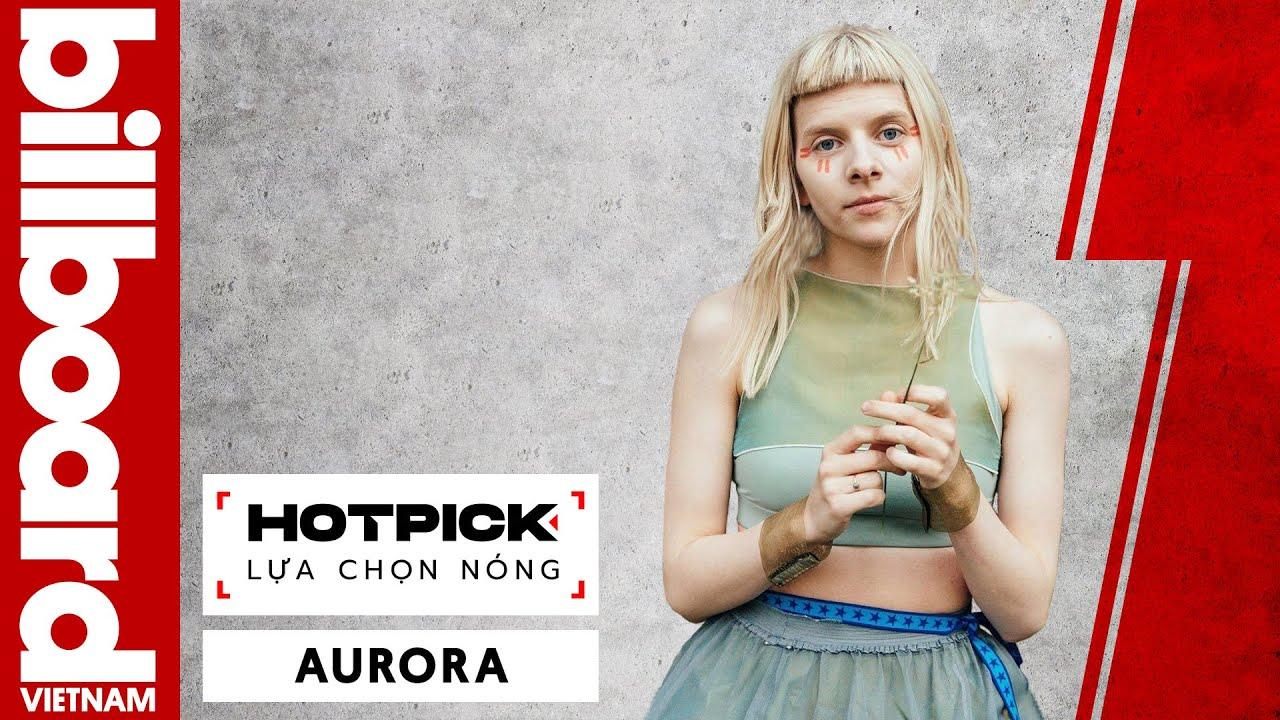"""PHỎNG VẤN ĐỘC QUYỀN: AURORA - Không mong có bài hit tiếp theo sau """"Runaway""""   Billboard Việt Nam"""