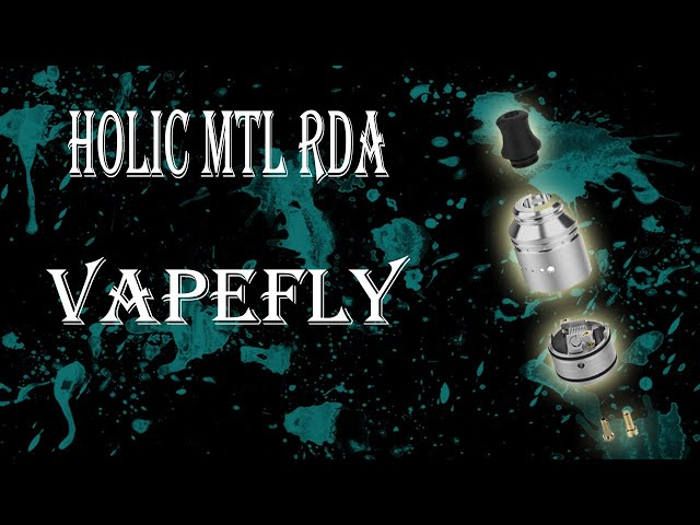 Holic Vapefly MTL RDA