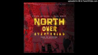North Over Everything - Toronto Raptors 2018 Playoff Anthem- Peter Jackson x Karl Wolf x 4KORNERS