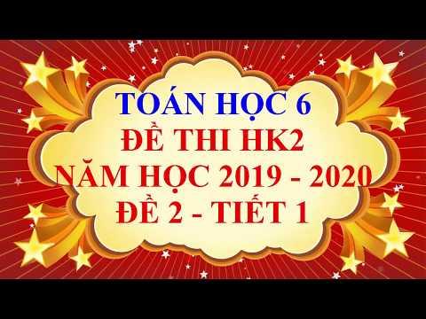 Toán học lớp 6 - Đề thi HK2 năm học 2019 - 2020 - Đề 2 - Tiết 1