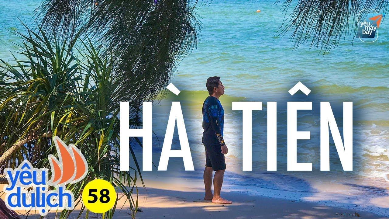 YDL #58: Khám phá du lịch Hà Tiên | Yêu Máy Bay