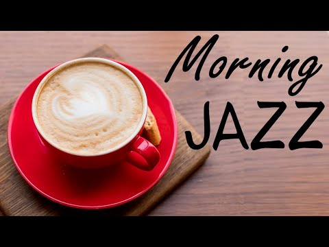 Awakening Coffee JAZZ - Lovely Background JAZZ Music for Breakfast & Wake Up