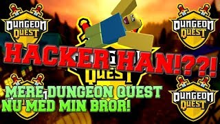WE MEET A HACKER?! Gamer with my brother! -Danish Roblox-Dungeon Quest
