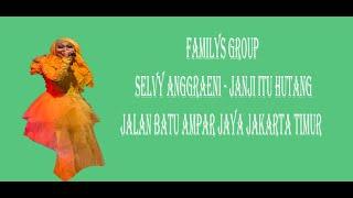 Familys group Selvi Anggraeni - Janji Itu Hutang