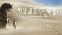 WO DIE WILDEN KERLE WOHNEN (Where the wild things are) offizieller Trailer deutsch HD German
